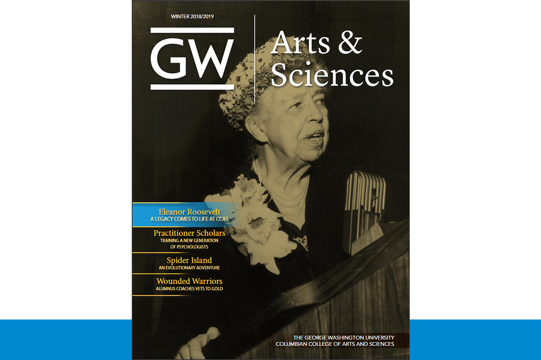 Cover of GW Arts & Sciences Magazine Fall/Winter 2018, with Eleanor Roosevelt on the cover