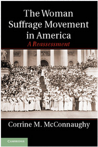 Book Cover: The woman suffrage movement in America a reassessment by Corrine mcConnaughy