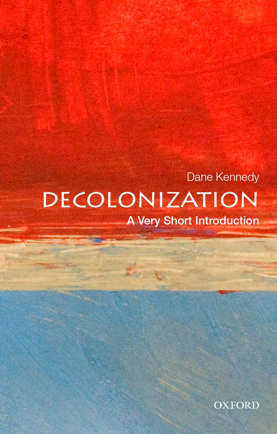 Decolonization: A Very Short Introduction. By Dane Kennedy