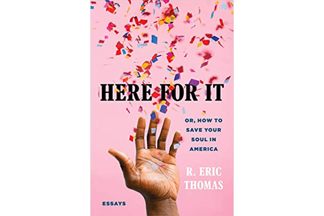 Book Cover of Here for It by R. Eric Thomas