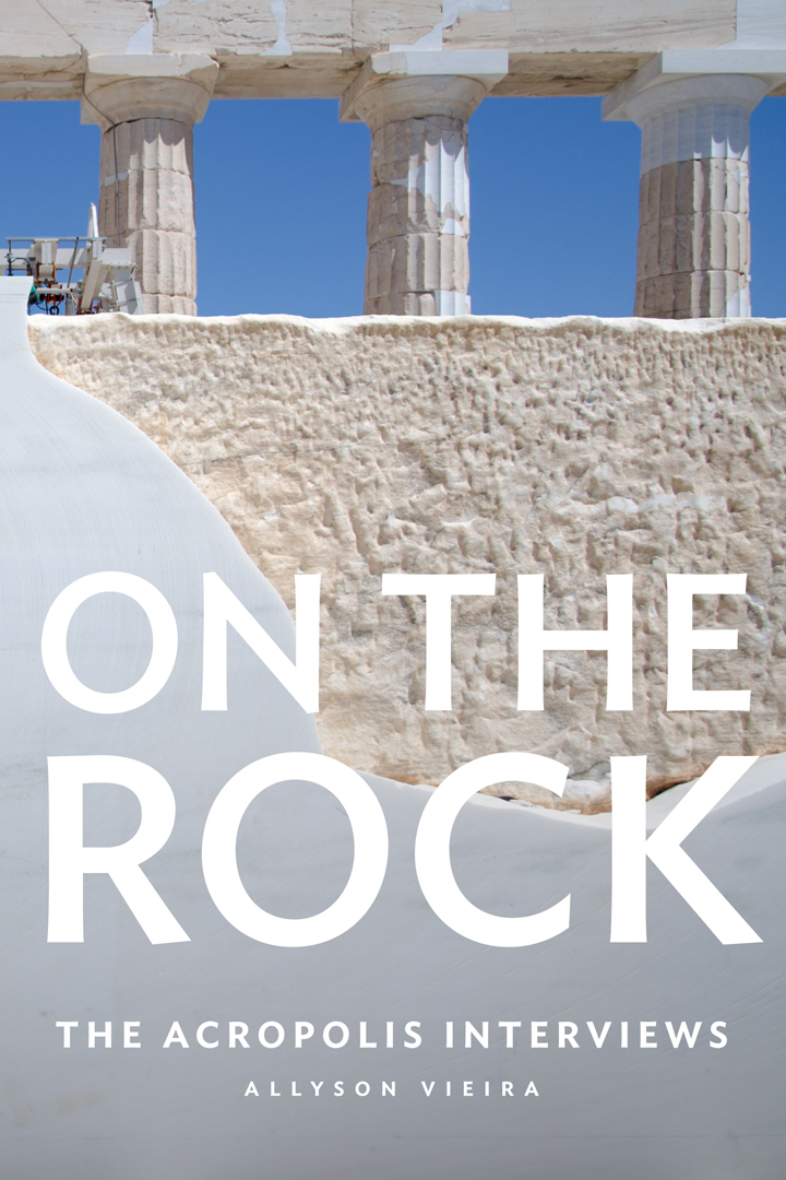 Book Cover of On the Rock: The Acropolis Interviews by Allyson Vieria