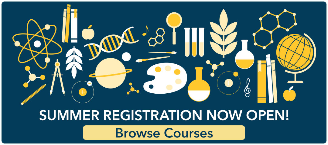 Summer Registration Now Opens. Browse Course