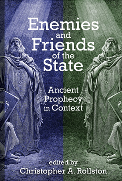 Book Cover of Enemies and Friends of the State: Ancient Prophecy in Context