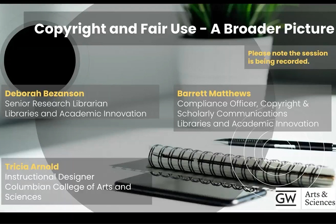 Copyright and Fair Use - A Broader Picture by Deborah Bezanson, Barrett Matthews and Tricia Arnold.