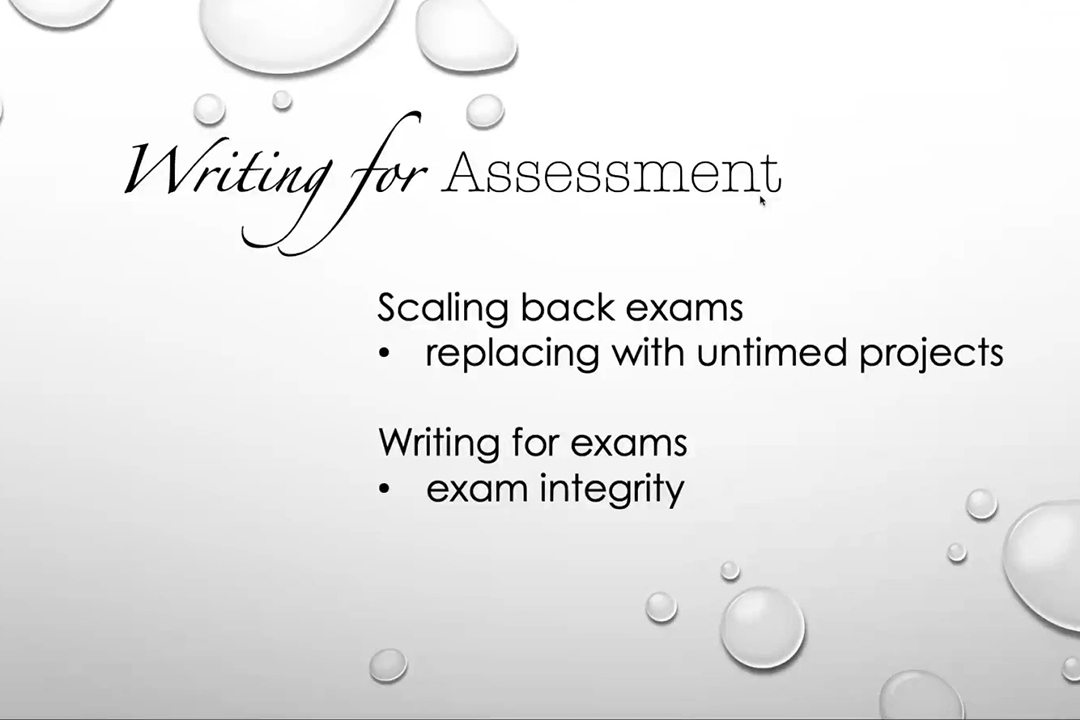 Writing for Assessment, Scaling back exams, replacing with untimed projects writing for exams, exam integrity