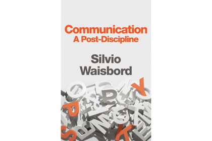 Book Cover of Communication: A Post-Discipline by Silvio Waisbord