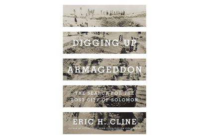 Book Cover of Digging up Armageddon the Search for the Lost City of Solomon by Eric Cline
