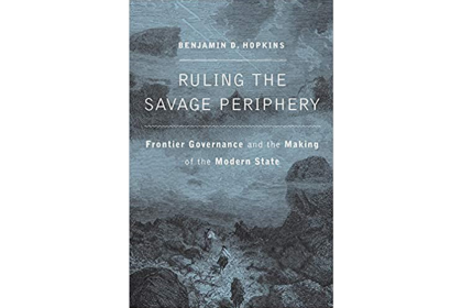 book cover of Ruling the Savage Periphery