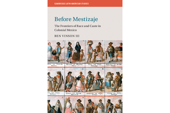 Before Mestizaje: The Frontiers of Race and Caste in Colonial Mexico