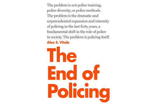 "Book Cover of ""The End of Policing"" by Alex Vitale"
